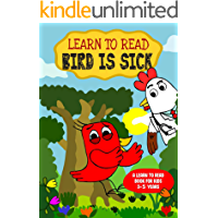 Learn to Read : Bird is Sick - A Learn to Read Book for Kids 3-5 years: A Sight Words story for kindergarten children…