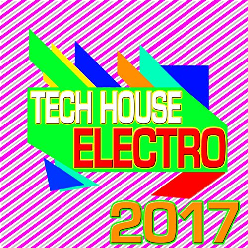 Tech House Electro 2017