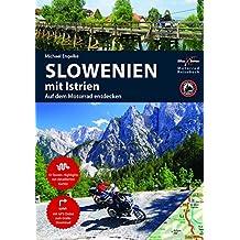 Motorrad Reiseführer Slowenien: mit Istrien