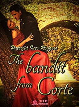 The Bandit from Corte (English Edition) di [Roggero, Patrizia Ines]
