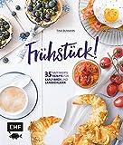 Frühstück!: 35 raffinierte Rezepte für Early Birds und Langschläfer