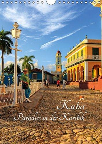 Kuba - Paradies in der Karibik (Wandkalender 2019 DIN A4 hoch): Eine fotografische Exkursion durch Kuba (Monatskalender, 14 Seiten ) (CALVENDO Orte)