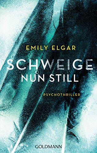 Schweige nun still: Psychothriller