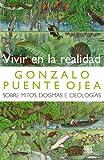 Vivir en la realidad: Sobre mitos, dogmas e ideologías (Biblioteca Puente Ojea)
