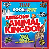 TIME for Kids Book of Why: Awesome Animal Kingdom: 250 Facts Kids Want to Know (TIME for Kids Big Books of WHY)