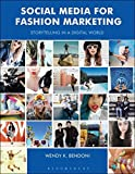 Social Media for Fashion Marketing: Storytelling in a Digital World (Required Reading Range)