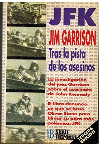 JFK. tras la pista de los asesinos por Jim Garrison