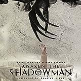 AWAKEN THE SHADOWMAN (1000 E -