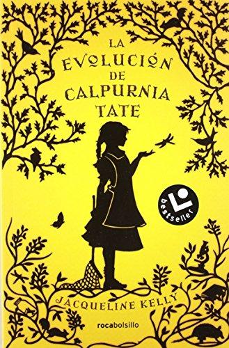 La evolución de Calpurnia Tate (Bestseller (roca)) por Jacqueline Kelly