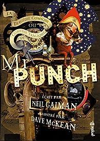 La comédie tragique ou la tragédie comique de Mr Punch par Neil Gaiman