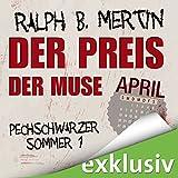 Der Preis der Muse. April (Pechschwarzer Sommer 1)