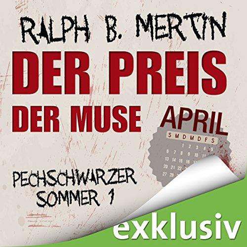 Buchseite und Rezensionen zu 'Der Preis der Muse: April (Pechschwarzer Sommer 1)' von Ralph B. Mertin