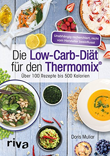 Preisvergleich Produktbild Die Low-Carb-Diät für den Thermomix®: Über 100 Rezepte bis 500 Kalorien