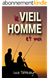LE VIEIL HOMME ET MOI