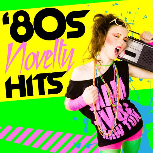 '80s Novelty Hits (Re-Recorded...