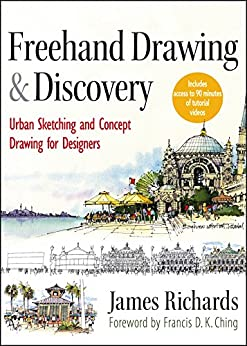 Freehand Drawing and Discovery: Urban Sketching and Concept Drawing for Designers par [Richards, James]