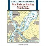 Deutsche Binnenwasserstrassen 05. Vom Rhein zur Nordsee [import allemand]