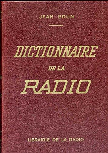 Jean Brun. Dictionnaire de la radio : . Édition revue par Jean Brun