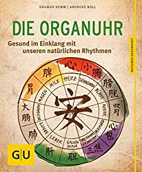 Die Organuhr: Gesund im Einklang mit unseren natürlichen Rhythmen (GU Ratgeber Gesundheit)