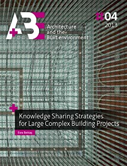 Knowledge Sharing Strategies for Large Complex Building Projects par [Bektas, Esra]