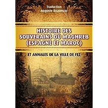 Histoire des souverains du Maghreb (Annoté)