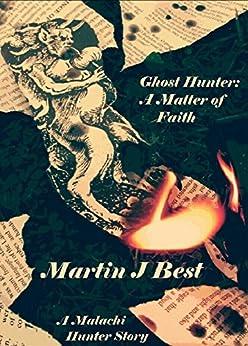 Ghost Hunter I: A Matter of Faith by [Best, Martin J.]