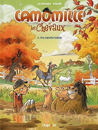 Camomille et les chevaux - tome 5 Une superbe bala...
