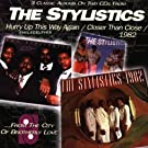 Hurry Up This Way / Closer Than Close / 1982 by Stylistics