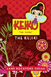 Keiko The Fairy, The Kujiki by Lane Rockford Orsak (2010-06-06)