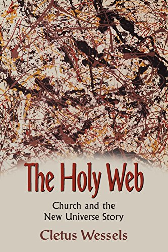 The Holy Web Church And The New Universe Story