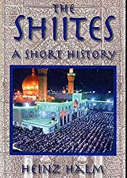 [(The Shiites : A Short History)] [By (author) Heinz Halm ] published on (July, 2007)