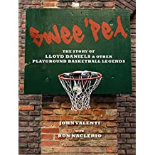 Swee 'Pea: The Story of Lloyd Daniels and Other Playground Basketball Legends
