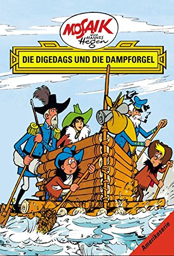 Mosaik von Hannes Hegen: Die Digedags und die Dampforgel (Mosaik von Hannes Hegen - Amerika-Serie)