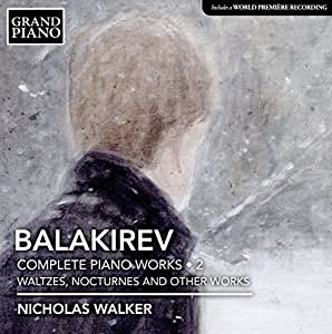 Balakirev:Piano Works Vol. 2 [Nicholas Walker] [GRAND PIANO: GP713]