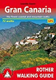 Gran Canaria (englische Ausgabe): The finest coastal and mountain walks. 72 walks. With GPS tracks (Rother Walking Guide) - Izabella Gawin