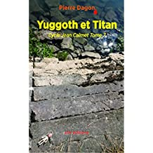 Yuggoth et Titan: Cycle Jean Calmet Tome 7