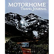 Motorhome Travel Journal: Volume 4 (Motorhome, Camper, Caravan and RV Road Trip Journal)