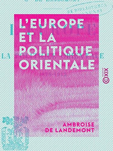L'Europe et la politique orientale, 1878-1912