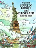 Statue of Liberty and Ellis Island Colouring Book (Dover History Coloring Book)