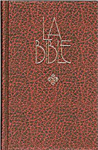 La Bible : Ancien et Nouveau Testament avec les livres Deutérocanoniques - Traduite de l'hébreu et du grec en français courant, nouvelle édition révisée 1997