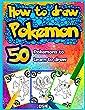 How to Draw Pokemon: 50 Pokemons to Learn to Draw: Volume 1