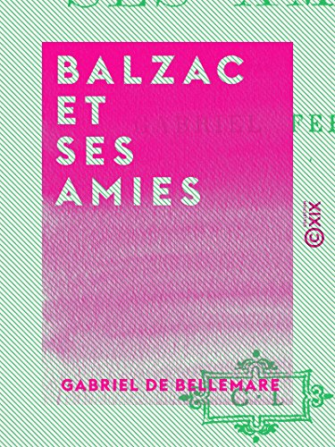 balzac-et-ses-amies-french-edition