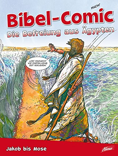 Bibel-Comic - Die Befreiung aus Ägypten: Jakob bis Mose