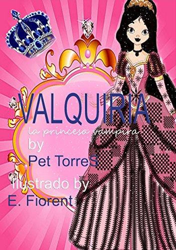 Valquiria- La Princesa Vampira : Edición para niño (Saga Valquiria- La Princesa Vampira : Edición para niño nº 1) por Pet TorreS