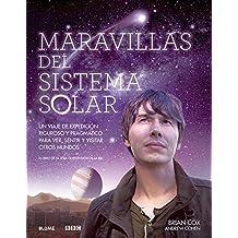 Maravillas del Sistema Solar: Un Viaje de Expedicion Riguroso y Pragmatico Para Ver, Sentir y Visitar Otros Mundos