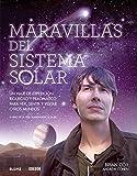 Maravillas del Sistema Solar: Un viaje de expedición riguroso y pragmático para ver, sentir y visitar otros mundos