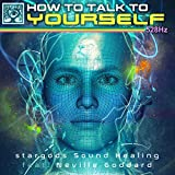 How to Talk to Yourself 528Hz (feat. Neville Goddard)