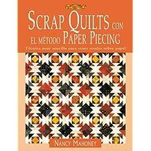 Scrap quilts con el método paper piecing (El Libro De..)