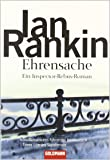 Ehrensache: der 4. Fall für Inspector Rebus (Goldmann Allgemeine Reihe)