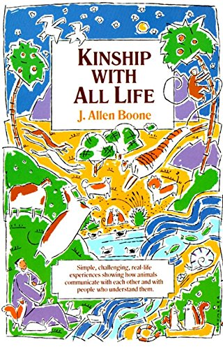 Kinship with All Life por J. Allen Boone